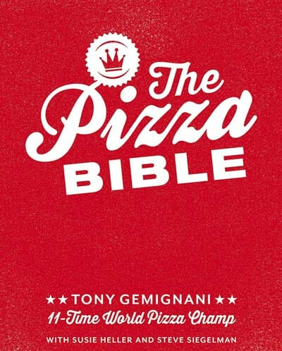The Pizza Bible: The World's Favorite Pizza Styles
